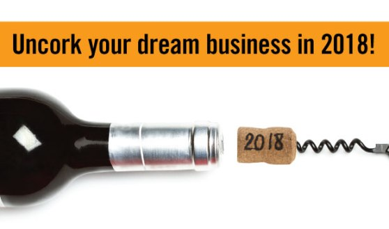 Uncork your dream business in 2018